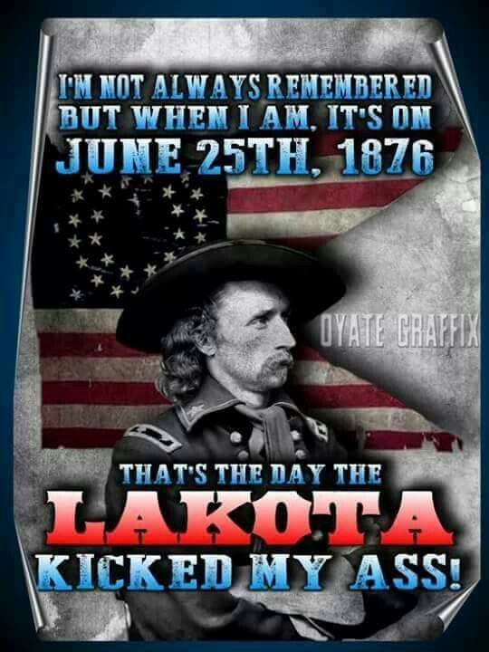 General Custer might say...