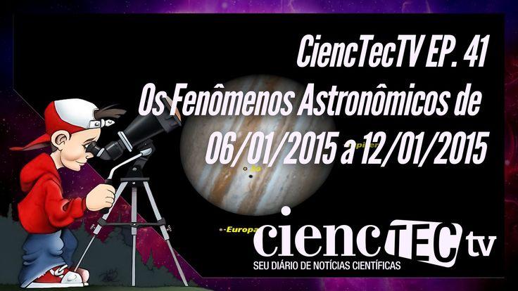 Comece a terça-feira, se preparando para os eventos astronômicos da semana. Conjunção de Júpiter com a Lua, Mercúrio com Vênus, luas de Júpiter dando show e muito mais. Confira todos os fenômenos visíveis nesse mais novo episódio do CiencTecTV. Boa diversão!!!  CiencTecTV Ep. 41 - Os Fenômenos Astronômicos de 6 a 12 de Janeiro de 2015