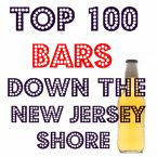 TOP 100 BARS DOWN THE NJ SHORE - Best NJ shore bars