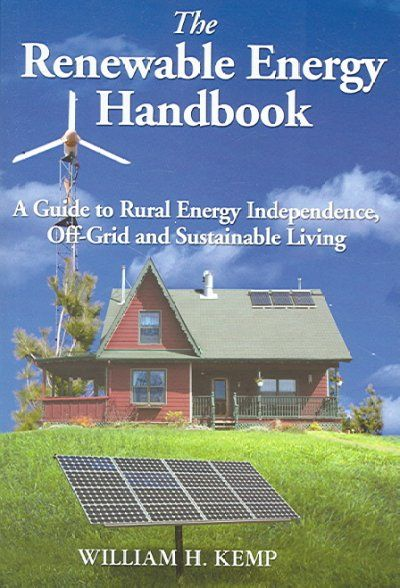 The Renewable Energy Handbook: : Homesteader's Supply    - Self Sufficient Living