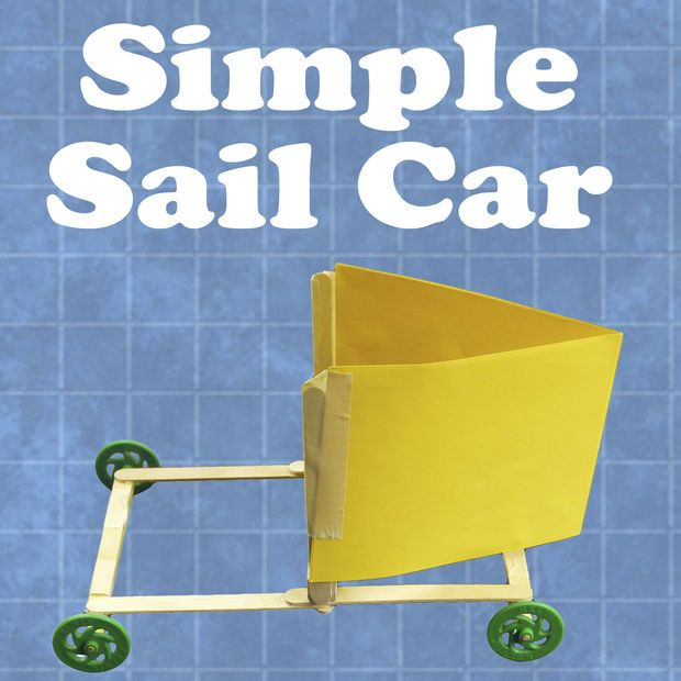 Simple Sail Car http://www.instructables.com/id/Project-Based-Engineering-for-Kids/