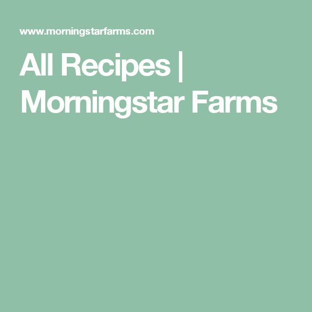 All Recipes | Morningstar Farms