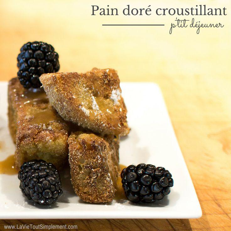 Pain doré croustillant. Recette parfaite pour le petit déjeuner ou le brunch! | LaVieToutSimplement.com