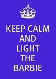 Light the barbie!