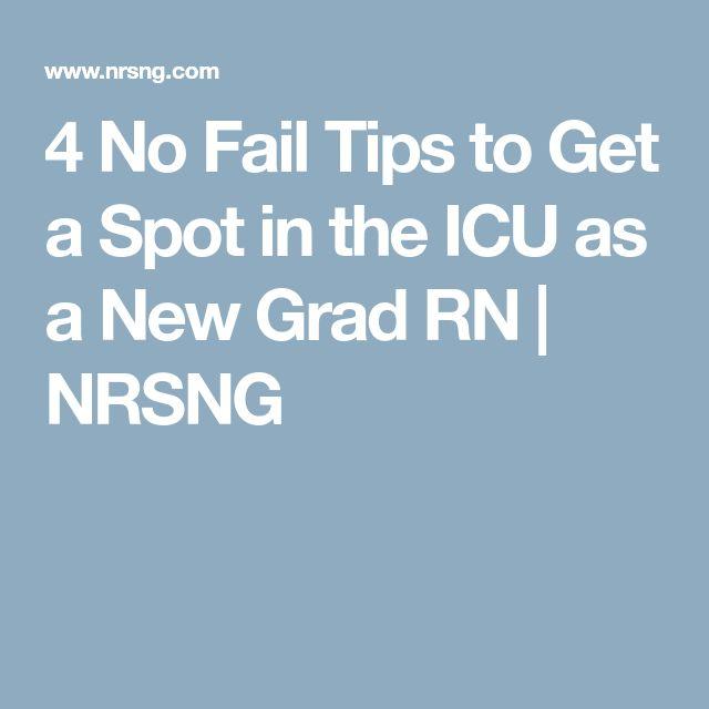 4 No Fail Tips To Get A Spot In The Icu As A New Grad Rn