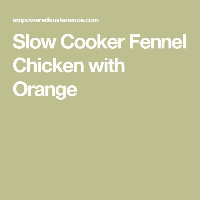 Slow Cooker Fennel Chicken with Orange