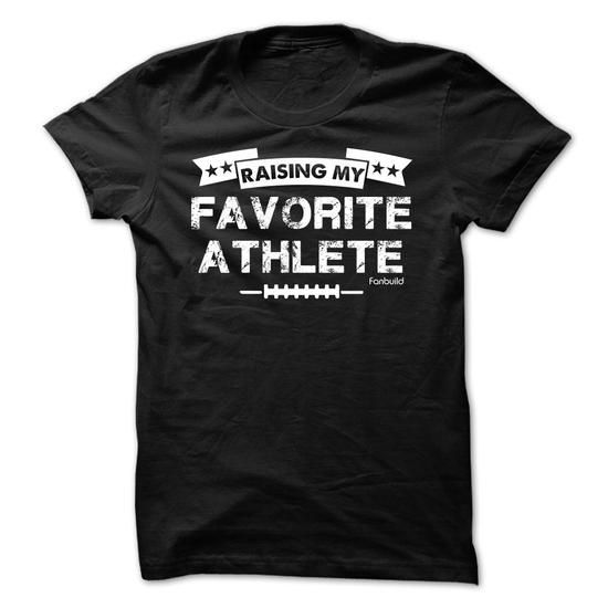 Raising my favorite athlete football T Shirts, Hoodies. Get it now ==► https://www.sunfrog.com/Sports/Raising-my-favorite-athlete--football.html?57074 $19