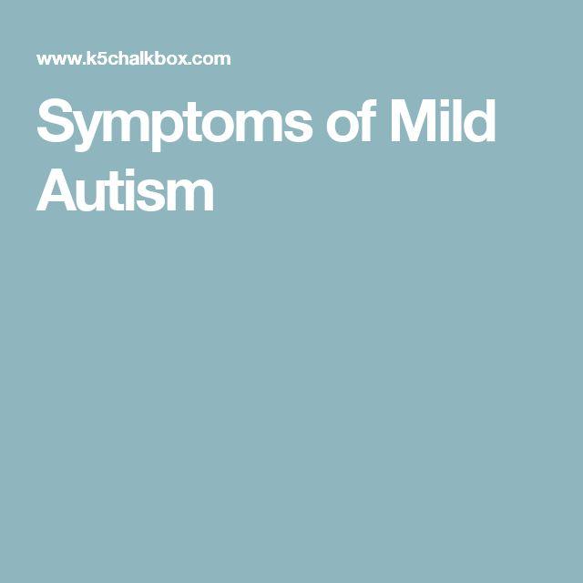 Symptoms of Mild Autism