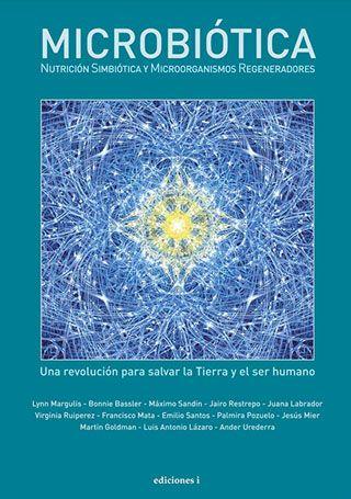 Microbiótica: nutrición simbiótica y microorganismos regeneradores. http://www.edicionesi.com/libro/microbiotica