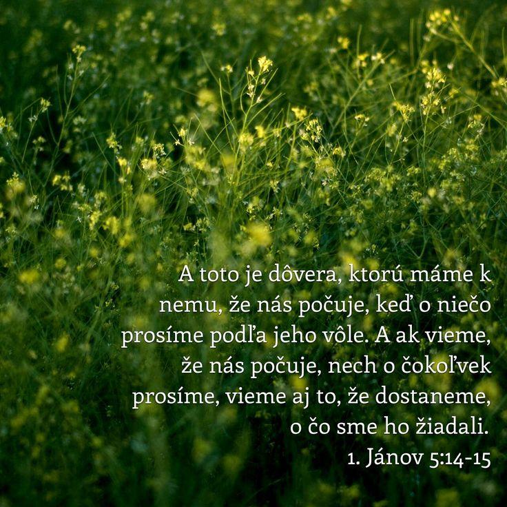 A toto je dôvera, ktorú máme k nemu, že nás počuje, ..  Citáty z Biblie - Citát - Citáty - slovensky