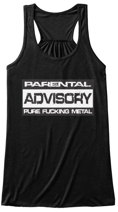 Parental Advisory Pure Fucking Metal TankTop / T-Shirt . . #death #metallica #slayer #ironmaiden #pantera #judaspriest #megadeth #blacksabbath #anthrax #motorhead #slipknot #korn #venom #avenged #sevenfold #lambofgod #sepultura #systemofadown #disturbed #ledzeppelin #amonamarth #meshuggah #testament #manowar #behemoth #opeth #mastodon #halloween #cradleoffilth #musician #guitarist #bassist #drummer #dream #theater #godsmack #nightwish #rammstein #katatonia #heavy #black #thrash #power…