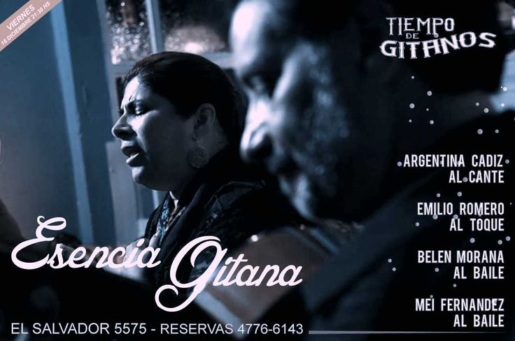 ESENCIA GITANA este viernes imperdible!!!  Reservas: 4776 6143