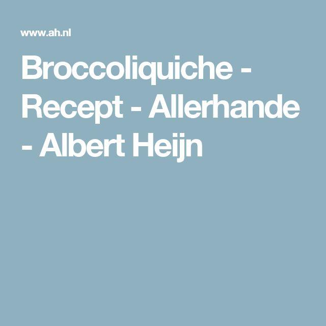 Broccoliquiche - Recept - Allerhande - Albert Heijn