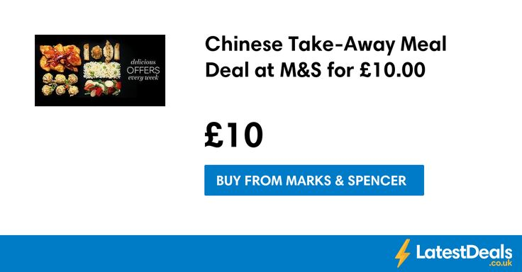 Chinese Take-Away Meal Deal at M&S for £10.00 at Marks & Spencer