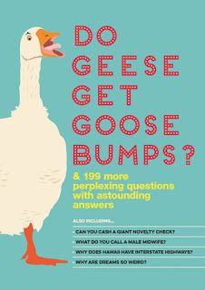 Do Geese Get Goose Bumps? by Bathroom Reader's Institute