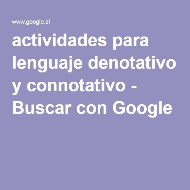 actividades para lenguaje denotativo y connotativo - Buscar con Google