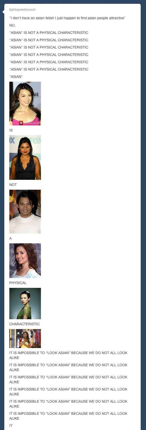 On asian fetishes: | The 33 Realest Tumblr Posts About Being A Person Of Color. India IS Asia!!