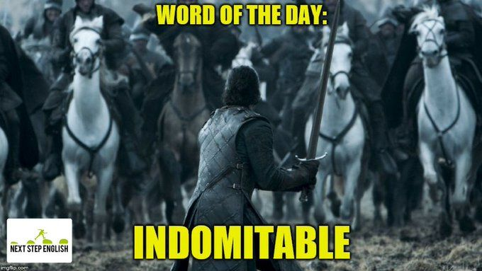 indomitable meaning, Twitter English, English teachers online, learn real English, natural English, visual English, English visual vocabulary, advanced English lesson, English in use ESL, Next Step English, word of the day, word of the day funny, ESL vocabulary cards, ESL vocab cards, advanced vocabulary words, English vocabulary advanced, fluent English, fluent English words, fluent in English language