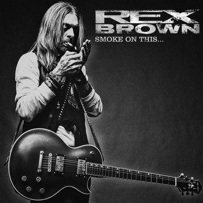 Rex Brown - Smoke On This... 2017 - 6 Августа 2017 - Дневник - Darksage Metal Archives