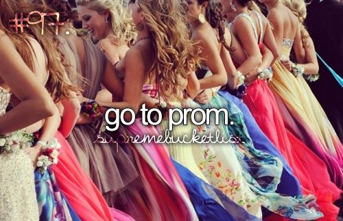 Bucket List. Before I Die. Go to prom. Date: 21/5 2015 Place: Gothemburg, götaplats & valand festvåning With: Emma NS, Emma J, Sofia, Johanna & Malin. Note: Perfect