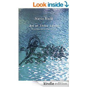Amazon.com: Art of Three Loves: On earthly and Universal Love eBook: Navis Nord: Books