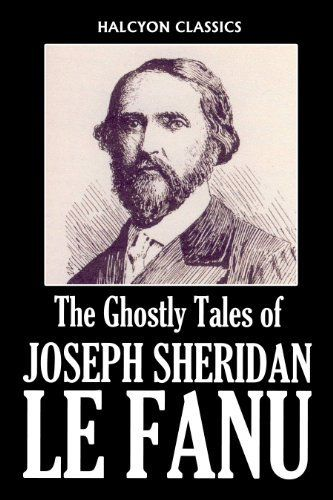 Ghostly Tales by Joseph Sheridan Le Fanu: 37 Stories of the Supernatural (Unexpurgated Edition) (Halcyon Classics) by Joseph Sheridan Le Fanu. $1.82. Publisher: Halcyon Press Ltd.; First edition (April 13, 2010). 703 pages