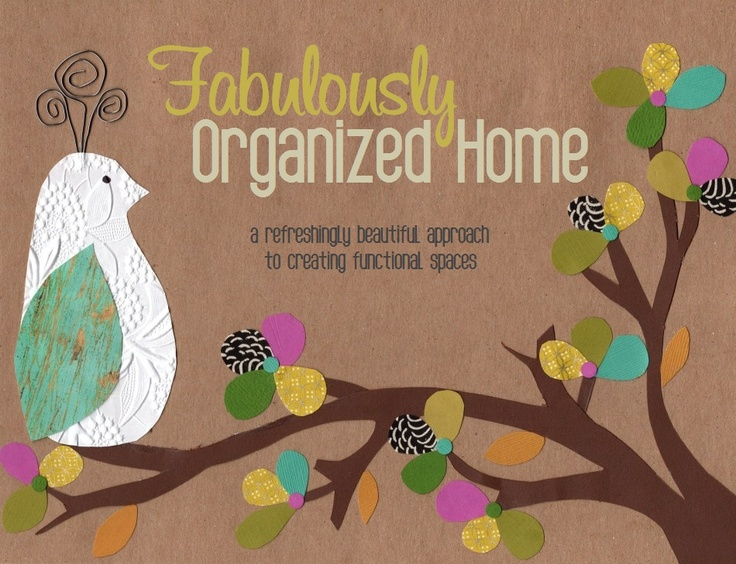 Fabulously Organized Home: a blog full of small weekend organizational projects
