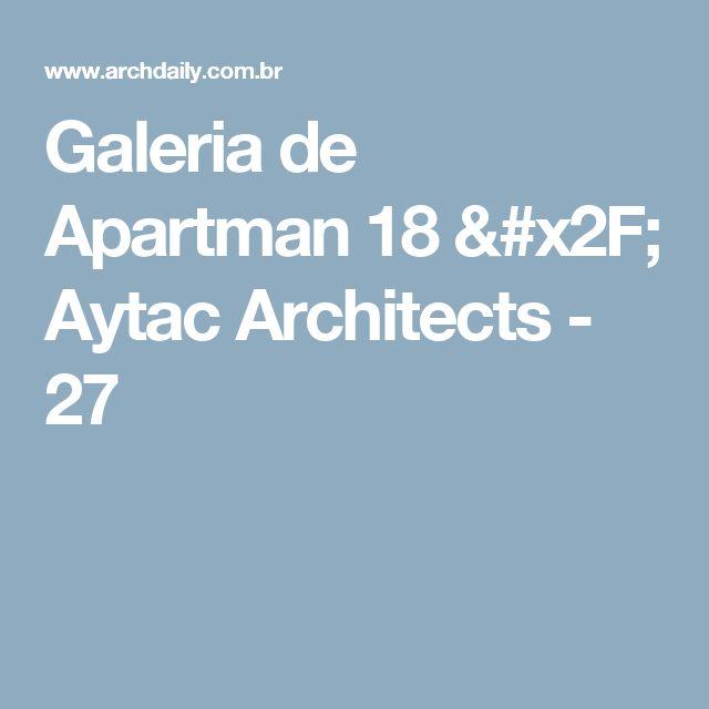Galeria de Apartman 18 / Aytac Architects - 27