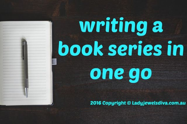 LJD - WRITING A BOOK SERIES IN ONE GO! - Writing a series in one go so you don't lose momentum. - http://www.jewelsdiva.com.au/2016/11/what-i-did-on-my-last-writing-holiday-and-writing-a-series-in-one-go-so-you-dont-lose-momentum.html