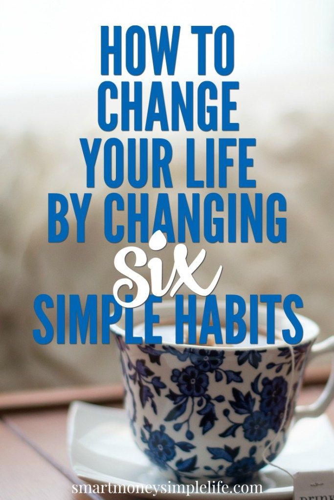 How can you change your life by changing your habits? Simple. Habits sneak into our lives because they make our lives easier, not necessarily better. It's time to choose the ones that make your life better. Read on to find out the six simple habits that can change your life for the better. smartmoneysimplelife.com