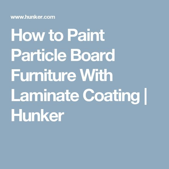 How To Paint Particle Board Furniture With Laminate