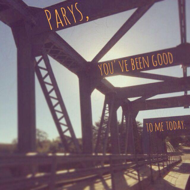 Parys is always lovely.