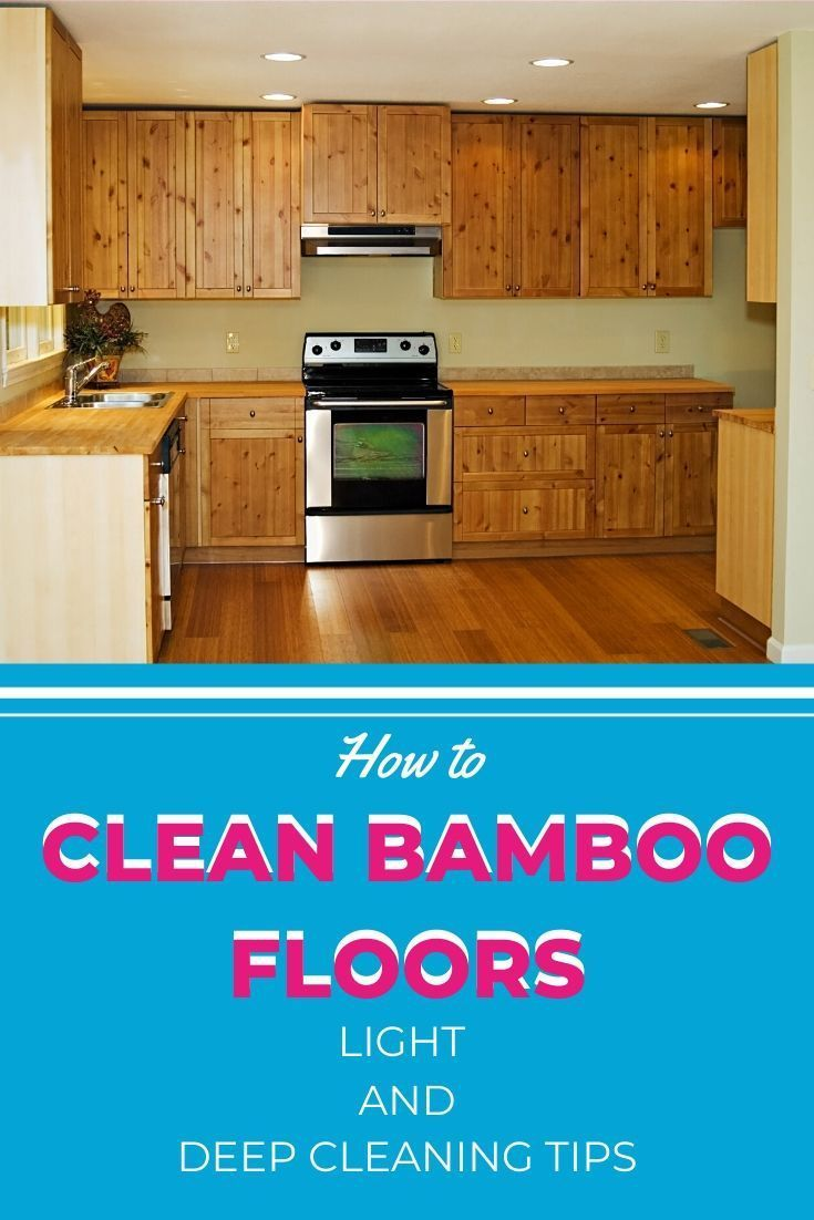 How To Clean Bamboo Floors Light And Deep Cleaning Tips Bamboo Flooring Bamboo Flooring Cleaning Deep Cleaning Tips