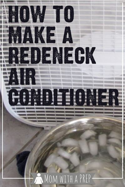 Summer's here and your AC is broken. Tips to stay cool until it can be repaired - including the Redneck Air Conditioner! | Mom With a Prep