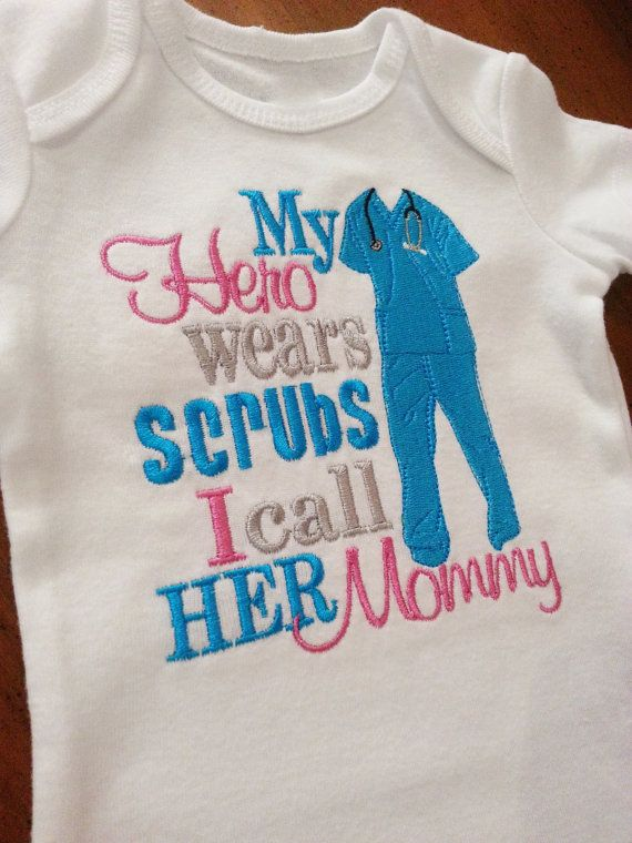 My Hero wears Scrubs I call her Mommy / him Daddy Shirt or Onesie in Teal, Aqua - Any Size Available Boy or Girl Colors Do Rn Lpn Pa Pt Md on Etsy, $24.95