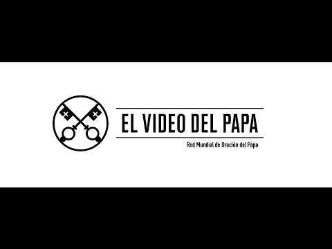 El Video del Papa 1 - Diálogo Interreligioso - Enero 2016 - YouTube