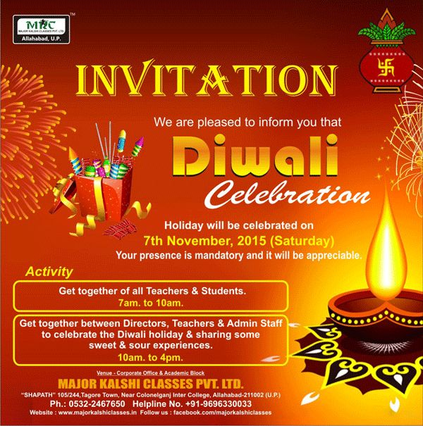 Dear Students,  You all are cordially invited on the occasion of Diwali Celebration on 7th November 2015 at 7 AM in SHAPATH Hall.