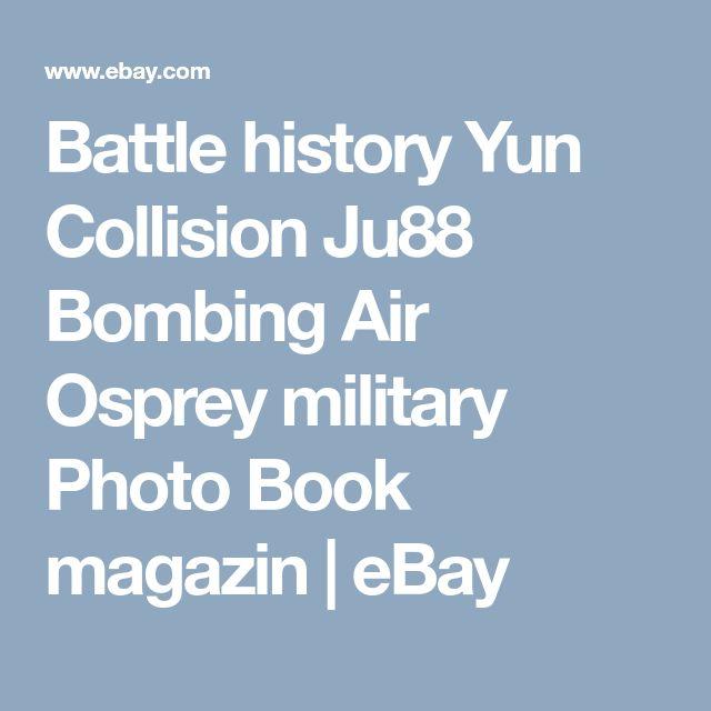 Battle history Yun Collision Ju88 Bombing Air Osprey military Photo Book magazin  | eBay