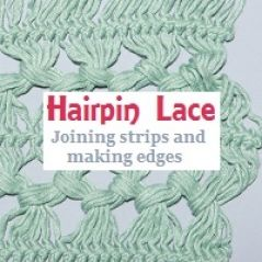 Hairpin Lace: Joining strips and making edges                              …