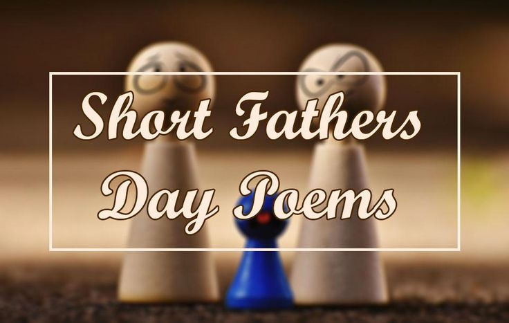 Short Fathers Day Poems 2017