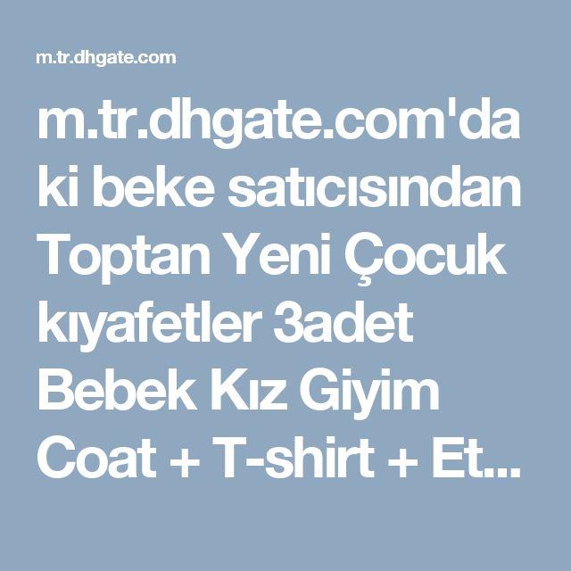 m.tr.dhgate.com'daki beke satıcısından Toptan Yeni Çocuk kıyafetler 3adet Bebek Kız Giyim Coat + T-shirt + Etek Elbise Tutu Prenses Çocuk Giyim Set Suit Pembe Kostüm Setleri, $11.82 | DHgate Mobil