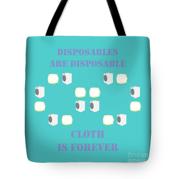Cloth Diapers Forever 5 Tote Bag by Sverre Andreas Fekjan.  The tote bag is machine washable, available in three different sizes, and includes a black strap for easy carrying on your shoulder.  All totes are available for worldwide shipping and include a money-back guarantee.