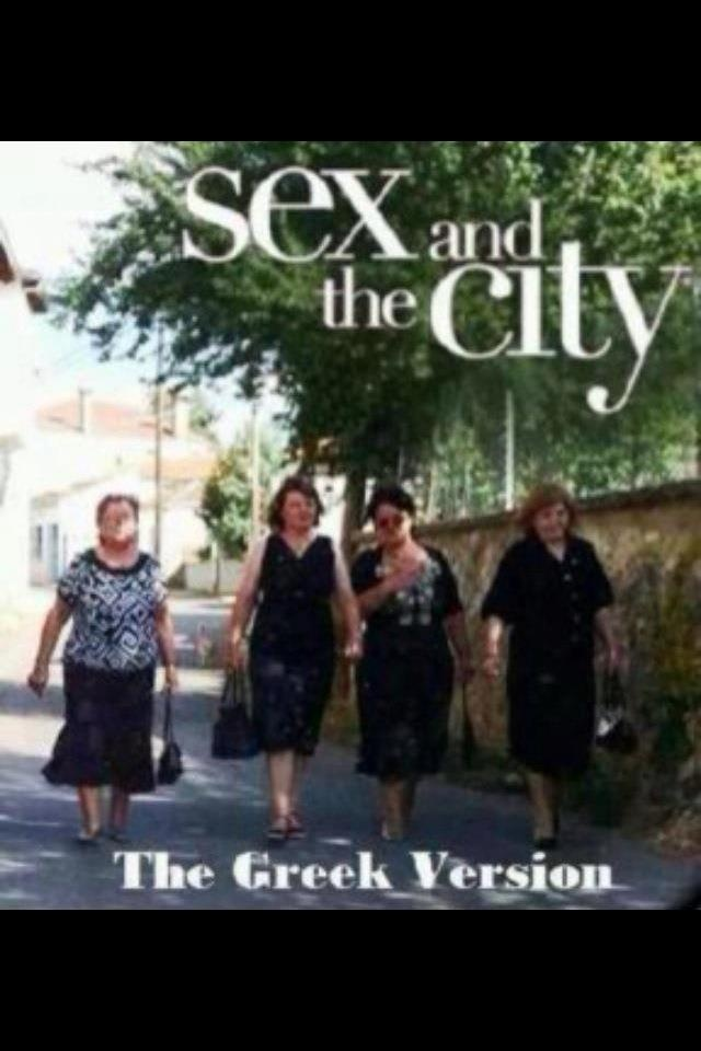 Being a Greek woman myself...that's hilarious They look more like Sex in the Horio version