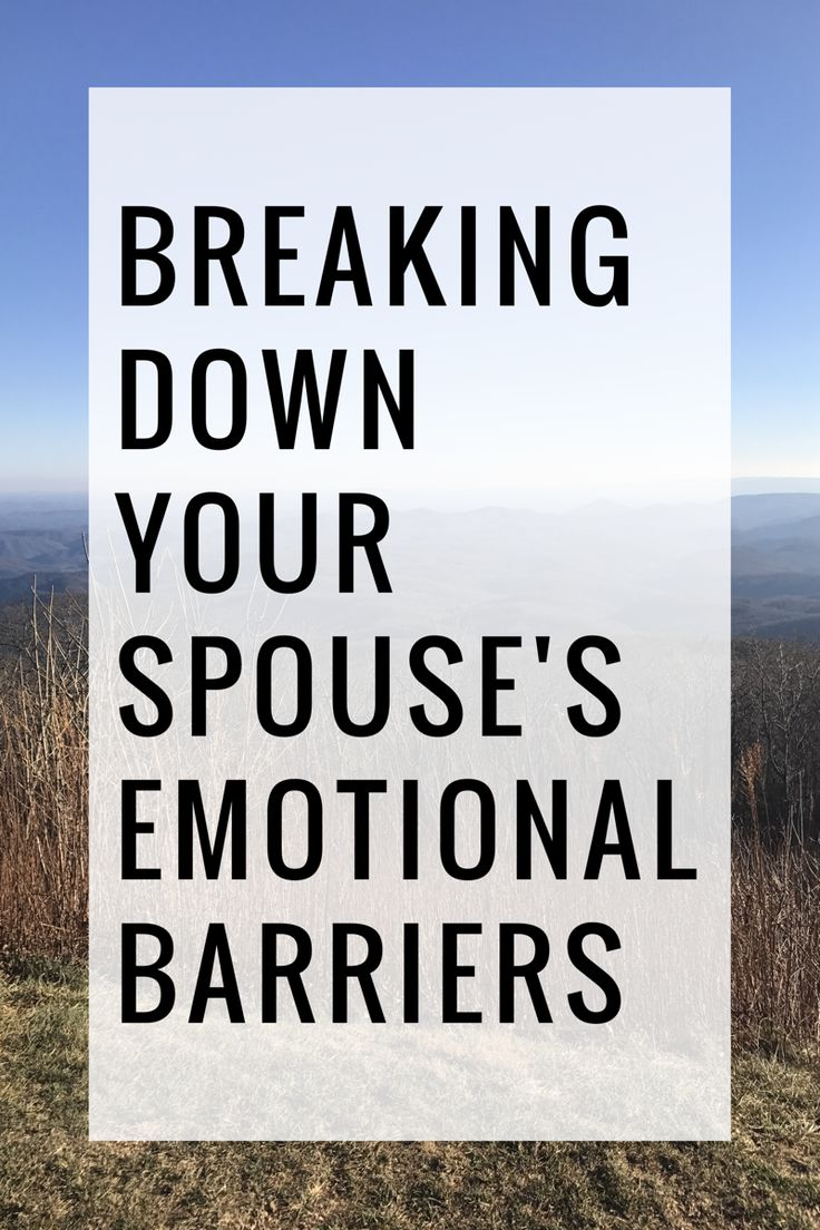 Breaking down your spouse's emotional barriers