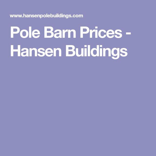 Pole Barn Prices - Hansen Buildings