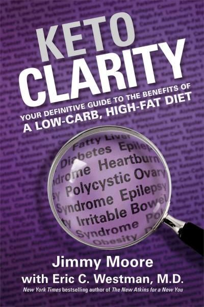 Keto Clarity: Your Definitive Guide to the Benefits of a Low-Carb, High-Fat Diet…