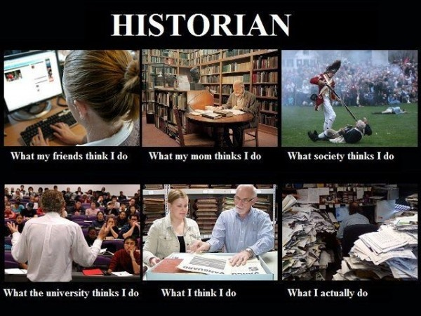 Here is a fun one for our History majors-Historian Career ... History Memes