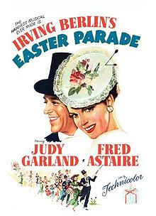 Easter Parade (1948) starring Judy Garland and Fred Astaire.  Songs and music by Irving Berlin.