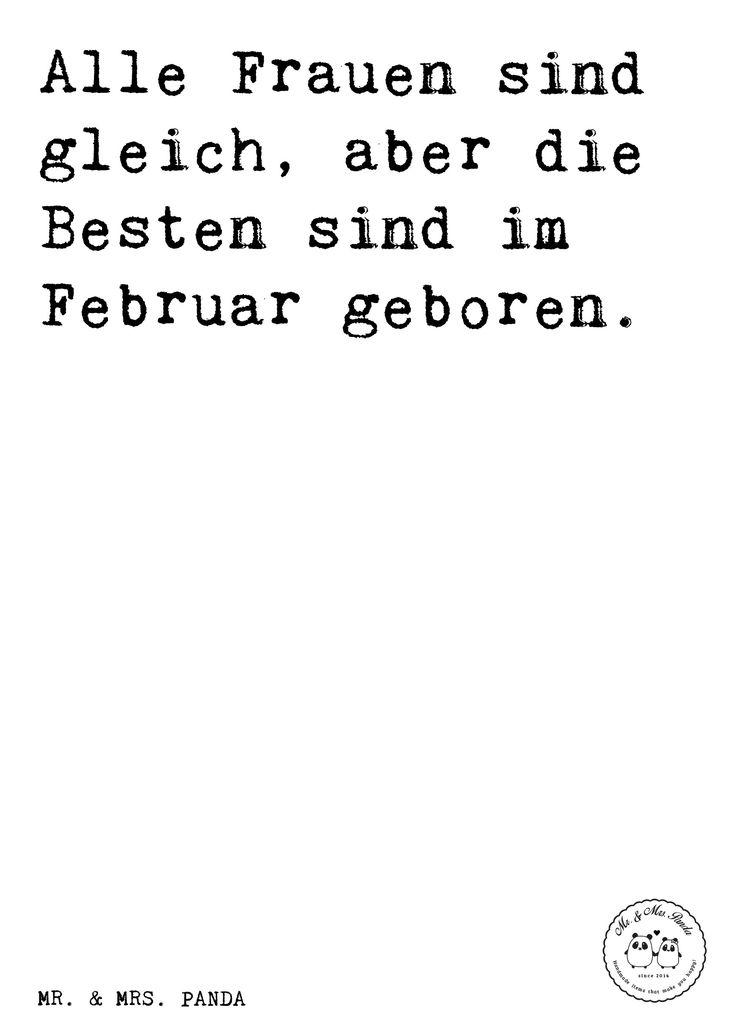 Spruch: Alle Frauen sind gleich, aber die Besten sind im Februar geboren. - Sprüche, Zitat, Zitate, Lustig, Weise Februar, Frauen, Geburtstag, Geburtstagsgeschenk, Happy Birthday, Winterkinder