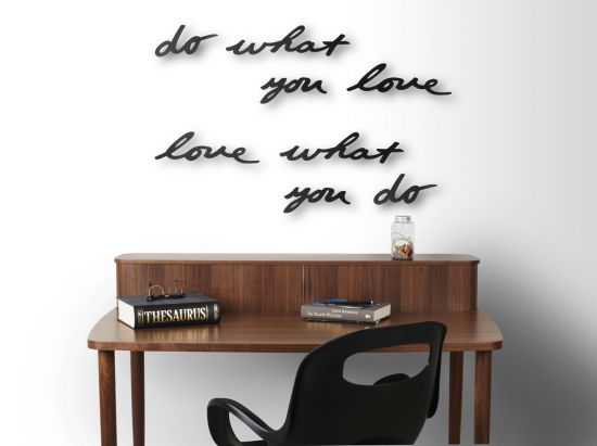do what you love..